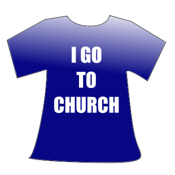T-shirt that reads: I GO TO CHURCH