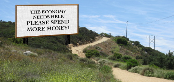 "A billboard reading ""The Economy needs help, please spend more money!"""