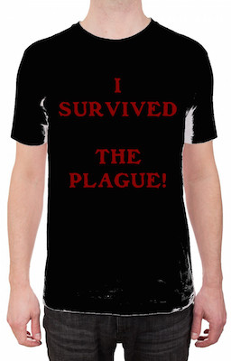 """I SURVIVED THE PLAGUE!"" t-shirt"