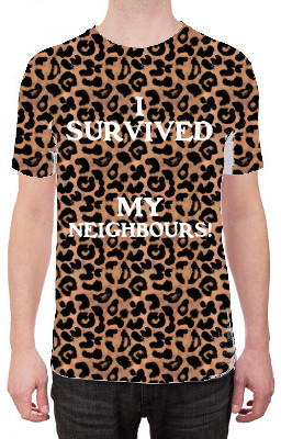 """I SURVIVED MY NEIGHBOURS!"" t-shirt"